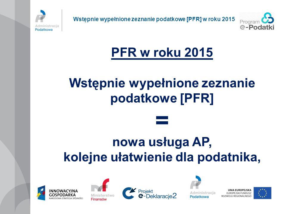= PFR w roku 2015 Wstępnie wypełnione zeznanie podatkowe [PFR]